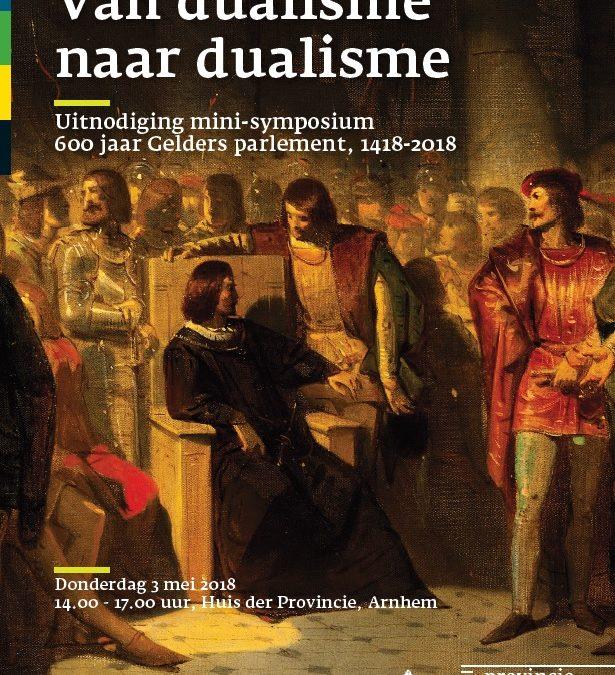 Mini-symposium 600 jaar Gelders parlement